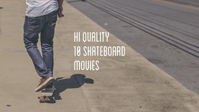 skateboard movies